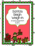 Santa's Sleigh Weigh-In: Open-ended Math Project/Measureme