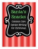 Santa's Snacks Christmas Common Core Opinion Writing