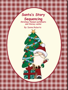 Santa's Story Sequencing Christmas themed worksheets  and literacy center