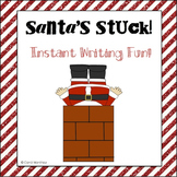 Santa's Stuck {Instant Writing Activity!}