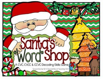 "Santa's ""Word"" Shop {A Decoding Skills Game- CVC, CCVC &CVCC Words}"