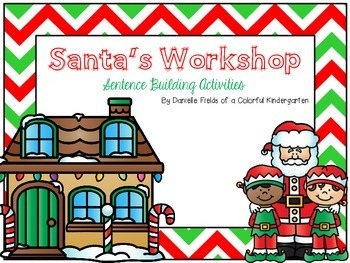 Santa's Workshop: A Sentence Building Activity
