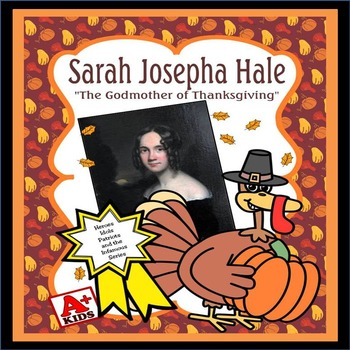"""A Thanksgiving Story: Sarah Joseph Hale """"The Godmother of"""