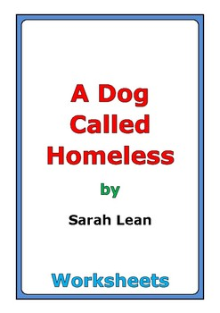 "Sarah Lean ""A Dog Called Homeless"" worksheets"