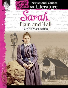 Sarah, Plain and Tall: An Instructional Guide for Literature (Physical book)