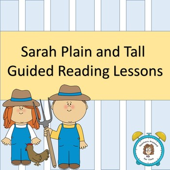 Sarah Plain and Tall Guided Reading Lesson Plans for THE WHOLE BOOK!