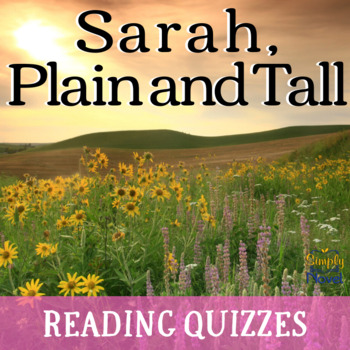 Sarah, Plain and Tall Novel Study Reading Quizzes