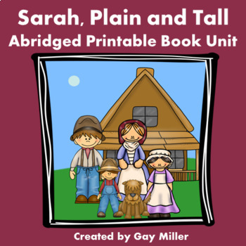 Sarah, Plain and Tall [Patricia MacLachlan] Abridged Printable Book Unit