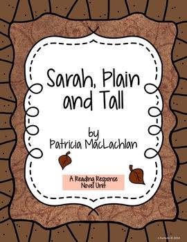 Sarah, Plain and Tall - Reading Response Novel Unit for grades 3 - 5