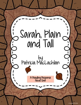 Sarah, Plain and Tall - Reading Response Novel Unit for gr