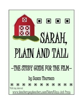 Sarah, Plain and Tall: The Study Guide for the Film (16 Pages, Answer Key, $10)