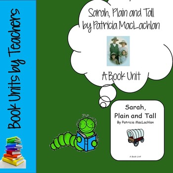 Sarah, Plain and Tall by Patricia MacLachlan Book Unit