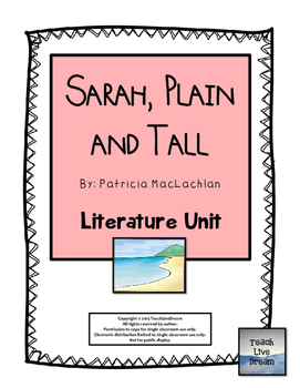 Sarah, Plain and Tall, by Patricia MacLachlan: Literature Unit