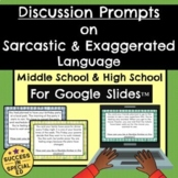 Sarcasm Exaggerated and Literal Language Discussion Prompt