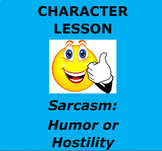 Sarcasm:  Humor or Hostility?   Character Lesson