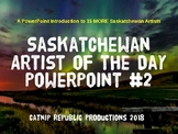 Saskatchewan Artist of the Day PowerPoint #2