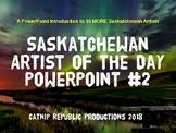 Saskatchewan Artist of the Day PowerPoint #2