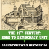 Saskatchewan History 30 - THE 19TH CENTURY - THE ROAD TO D
