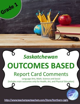 Saskatchewan Outcome Based Report Card Comments for Grade 1