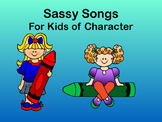 Sassy Songs - Volume I - For Learning Life Principles and