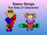 Sassy Songs - Integrity- Learning Life Principles and Char