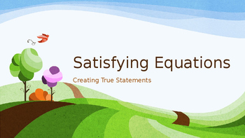 Satisfying Equations PowerPoint (Intro to Equations)