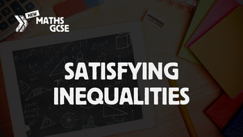 Satisfying Inequalities - Complete Lesson