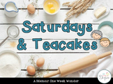 Saturdays and Teacakes: A One Week Wonder