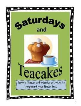 Saturdays and Teacakes Reader's Theater and Extension Activities