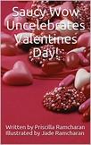Saucy Wow Uncelebrates Valentines Day!