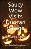 Saucy Wow Visits Duncan Village: Halloween Special