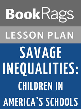 Savage Inequalities: Children in America's Schools Lesson Plans