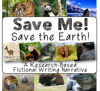 Save Me! Save the Earth! Earth Day Research-Based Narrative Writing (Grades 2-5)