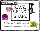 Save, Spend, Share- A Rhyming Social Story about Money Man