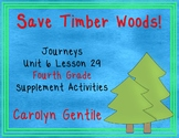 Save Timber Woods!  Journeys Unit 6 Lesson 29 4th grade Supp. Act.