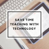 Save Time Teaching with Technology