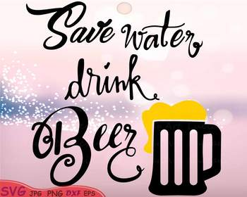 Save Water drink Beer Silhouette SVG clipart monograme 30sv