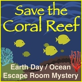 Save the Coral Reef: An Earth Day Ocean Escape Room (NO PREP!)