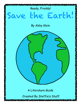 Save the Earth! A Ready Freddy Literature Unit (NO PREP) 1st,2nd,3rd