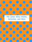 Save the Trees! The Lorax Story Drama, Activities, and More!