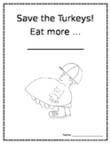 Save the Turkeys! Eat More... ('Twas the Night Before Thanksgiving)