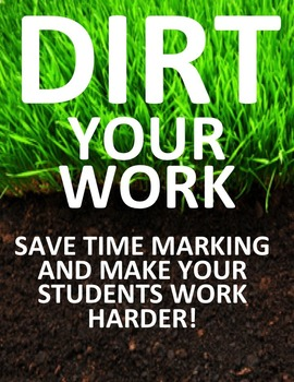 Save time marking while making it more worthwhile. DIRT your work!