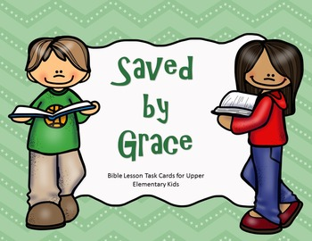Saved by Grace - Bible Lesson Task Cards for Upper Elementary
