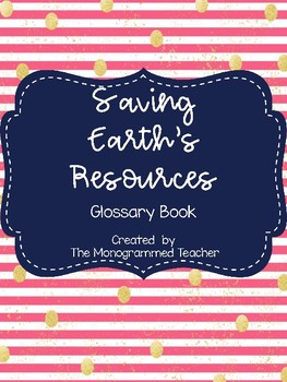 Saving Earth's Resources Vocabulary Flipbook