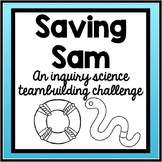 Saving Sam: Inquiry Science Teamwork Lab