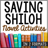 SAVING SHILOH Novel Study Unit Activities, In 2 Formats