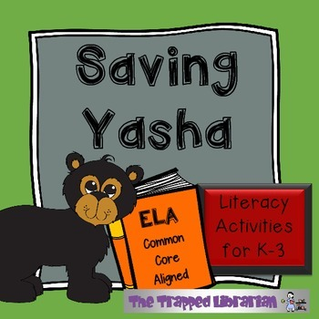 Saving Yasha:  Literacy Activities