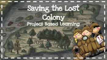 Saving the Lost Colony Project Based Learning Unit