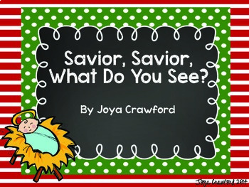 Savior, Savior, What Do You See?: A Christmas Story