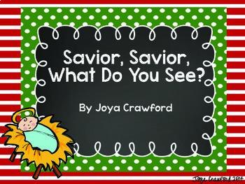 Savior, Savior, What Do You See?: A Christmas Story